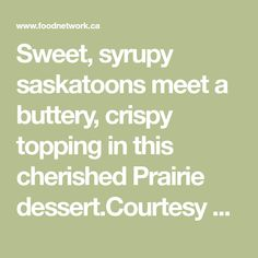 Sweet, syrupy saskatoons meet a buttery, crispy topping in this cherished Prairie dessert.Courtesy of Candace Ippolito, owner of SaskMade Marketplace, Saskatoon