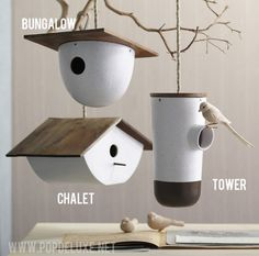 Bird House. Pretty sure I could figure out a way to make these out of wooden bowls and such! :)