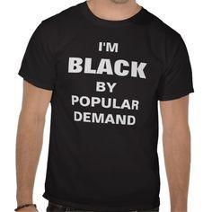 IM, BLACK, BY POPULARDEMAND T SHIRTS
