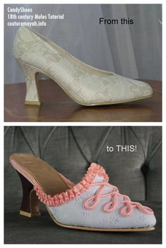 Turn modern heels into 18th century mules.....lots of possibilities