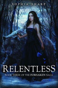 Relentless (The Forsaken Saga, #3)