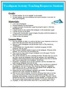 Toothpaste Activity: Teaching Respect to Students Classroom Management. One of the hardest things for students to do is to refrain from saying hurtful words to other classmates. This excellent lesson is a visual reminder of what it is like if hurtful words are spoken.$2