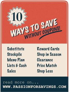 10 Ways to Save Money Without Using Coupons! It is possible to save money on groceries without using coupons. These are great ideas if you use a lot of produce and meats in your cooking or items you don't typically see coupons for.