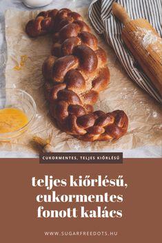 Cukormentes, teljes kiőrlésű fonott kalács, fonási segédlettel Diabetic Recipes, Diet Recipes, Diabetes, Sausage, Food And Drink, Cooking, Kitchen, Movies, Films