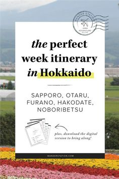 The ultimate 1-week itinerary in Hokkaido, Japan. Sights of interest include Sapporo, Otaru, Furano, Noboribetsu, and Hakodate. Indulge in history, nature, lavender farms, hot springs, and so much more. PLUS, get this itinerary in digital PDF format to take along with your trip!