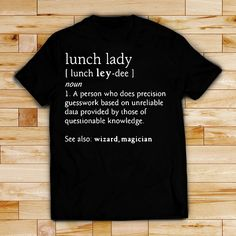 Lunch lady definition meaning person who does precision guesswork shirt