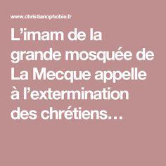 L'imam de la grande mosquée de La Mecque appelle à l'extermination des chrétiens…