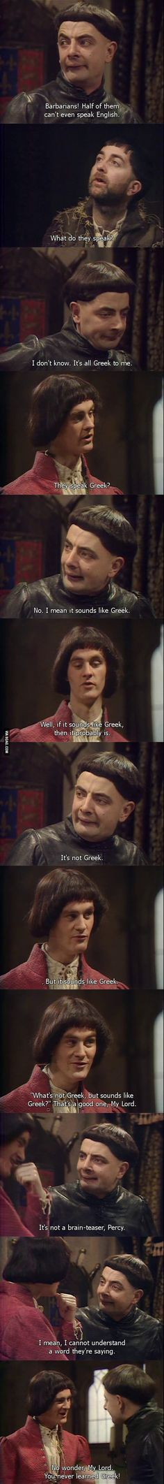 Great line! A well thought of joke that pokes fun on the Greeks and how they call people outside their world, bbarbarians.