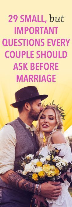 29 small, but important questions every couple should ask before marriage