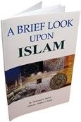 BRIEF LOOK UPON ISLAM  http://www.muslimzon.com/Brief-Look-Upon-Islam_p_2078.html  Contact Us: Phone: 505-510-2843 www.muslimzon.com