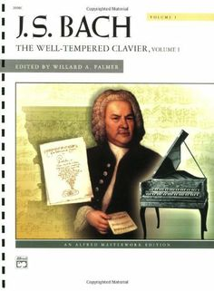 J. S. Bach: The Well-Tempered Clavier (Alfred Masterwork Editions) by Willard A. Palmer. $19.77