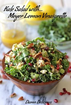 Kale Salad with Meyer Lemon Vinaigrette    4 cups chopped kale  1 avocado, diced  1/2 cup cooked quinoa  1/2 cup pomegranate seeds  1/2 cup chopped pecans  1/4 cup crumbled goat cheese  For the Meyer lemon vinaigrette:  1/4 cup olive oil  1/4 cup apple cider vinegar  Zest of 1 Meyer lemon  3 tablespoons freshly squeezed Meyer lemon juice  1 TBSP agave