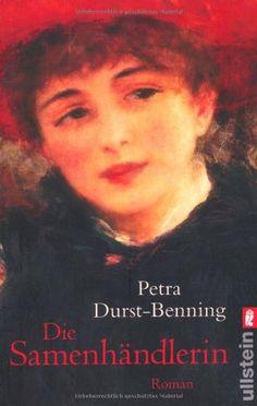Die Samenhändlerin (Die Samenhändlerin-Saga, Band 1) von Petra Durst-Benning http://www.amazon.de/dp/3548264247/ref=cm_sw_r_pi_dp_Yjc3vb02VN6YS