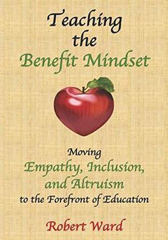 Teaching the Benefit Mindset: Moving Empathy, Inclusion, and Altruism to the Forefront of Education Social Emotional Development, Book Study, Real Simple, Growth Mindset, Benefit, Leadership, Encouragement, Teaching, Education