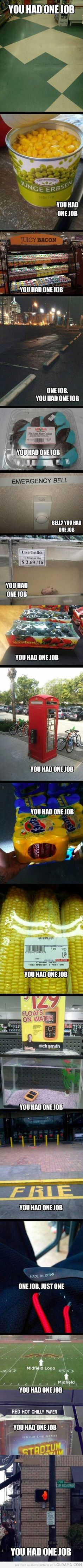 Yep, you had one job, some hilarious pictures of stupid job made by employees.