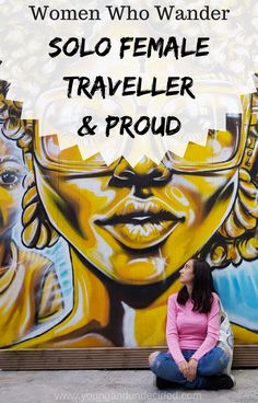 Women Who Wander: Daniela is a solo female traveller and is a strong advocate for it. You'll be amazing at what you will learn about yourself if you try it.