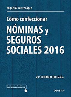 Cómo Confeccionar Nóminas Y Seguros Sociales 2016. Máis información no catálogo: http://kmelot.biblioteca.udc.es/record=b1539443~S1*gag