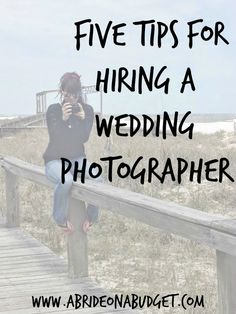 A Bride On A Budget: Five Tips For Hiring A Wedding Photographer