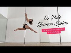 (78) 15 Pole Dance Spins into Climbing from Beginners to Advanced - YouTube