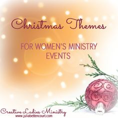 Christmas Theme and Party Ideas for Womens Ministry #ladiesministry #christmas