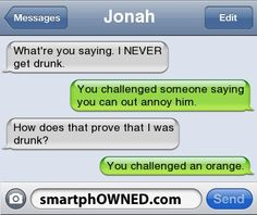 Dude you were so drunk last night...