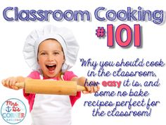 Fun Food Friday - A Place for Cooking in the Classroom - Why you should cook in the classroom, how easy it is and some no bake recipes perfect for the elementary classroom. Blog post at Mrs. D's Corner.