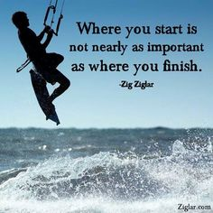 """""""Where you start is not nearly as important as where you finish..."""" #Startup #Entrepreneur"""
