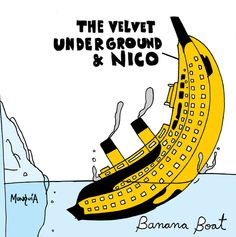 Cartoon: Titanic Banana Boat (medium) by Munguia tagged cover,album,rock,60s,andy,warhol,banana,boat,the,velvet,underground,and,nico,calcamu...