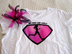 We Run LIke Girls Shirt for Running | The Things I Love Most