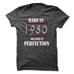 Made in 1980 And Aged To Perfection TA