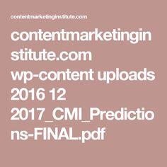 contentmarketinginstitute.com wp-content uploads 2016 12 2017_CMI_Predictions-FINAL.pdf