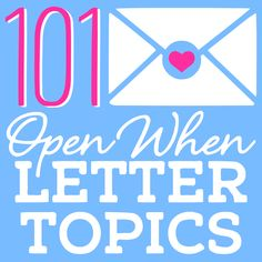 Open when topics for when u need a little help.