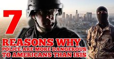 Contrary to what the mainstream media leads us to believe, Americans face a much larger threat from the police state than ISIS.