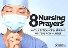 We nurses have our spiritual needs too! Here are 8 inspirational nursing prayers to help you be motivated and directed.