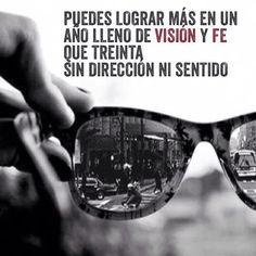 Puedes lograr más en un año lleno de visión y fe, que treinta sin dirección ni sentido... :) !!!