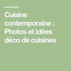 Cuisine contemporaine : Photos et idées déco de cuisines