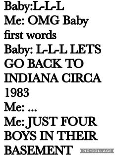 Lets go back to Indiana circa 1983 just four boys in their basement chillin playin d and d.