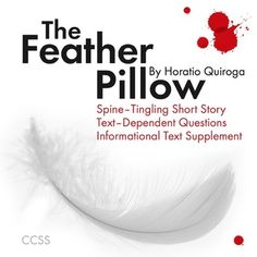 """Introduce your students to Horatio Quiroga, a master of suspense of who will forever change the way they look at their pillows and mattresses with his famous story of everyday horror, """"The Feather Pillow."""" This PDF includes: 7th Grade Ela, Close Reading Strategies, Text Dependent Questions, Teachers Toolbox, Common Core Ela, Teacher Boards, Feather Pillows, Word Families, Math Lessons"""