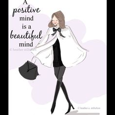 A positive mind is a beautiful mind. ~ Rose Hill Designs by Heather A Stillufsen Image Positive, Positive Mind, Positive Words, Positive Thoughts, Positive Sayings, Staying Positive, Happy Thoughts, Girl Quotes, Woman Quotes