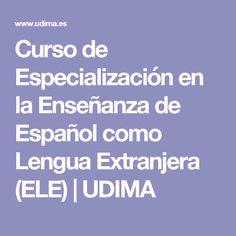 Curso de Especialización en la Enseñanza de Español como Lengua Extranjera (ELE)   UDIMA Foreign Language