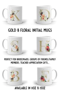 Personalized Initial Mug with Gold Foil Monogram and Watercolor Flowers Personalised Gifts For Him, Personalized Mugs, Tumbler Designs, Mug Designs, Teacher Appreciation Gifts, Teacher Gifts, Monogrammed Bridesmaid Gifts, Letter Mugs, Wedding Initials