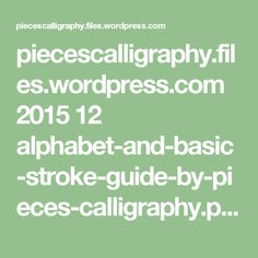 piecescalligraphy.files.wordpress.com 2015 12 alphabet-and-basic-stroke-guide-by-pieces-calligraphy.pdf