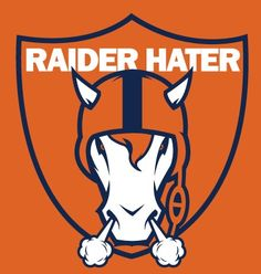 Raider Hater for life! Let's Go Broncos!!!