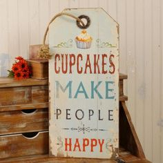 Rodworks - Cupcakes Make People Happy Sign, kitchen decor, cupcakes, happy