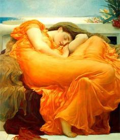 Flaming June by Lord Frederic Leighton c. 1895 -- the beautiful woman asleep in some archaic past was a recurrent motif in Victorian art.