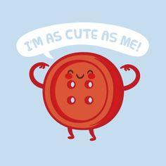 I'm as cute as me!
