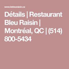 Détails | Restaurant Bleu Raisin | Montréal, QC | (514) 800-5434 Restaurant Bleu, Bons Plans, The Hours