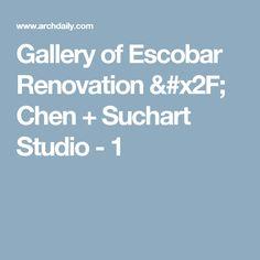 Gallery of Escobar Renovation / Chen + Suchart Studio - 1