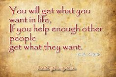 You Will Get What You Want In Life... - Zig Ziglar