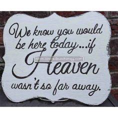 If Heaven Wasn't So Far Away Wedding Sign on Etsy, $20.00